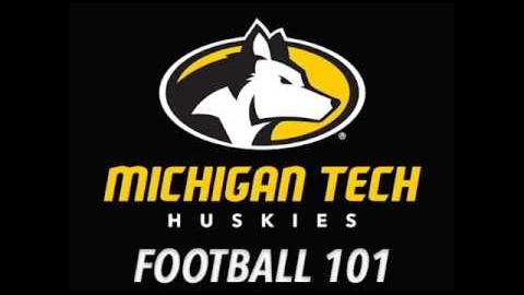 Preview image for Michigan Tech Football 101 video