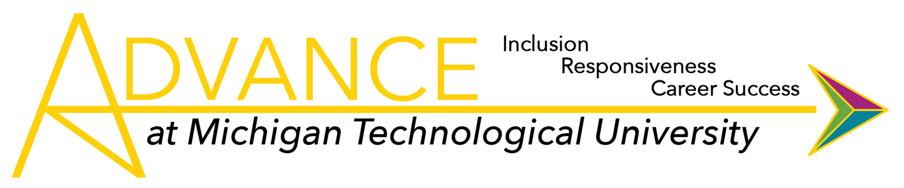 ADVANCE at Michigan Tech: Incluision. Responsiveness. Career Success.