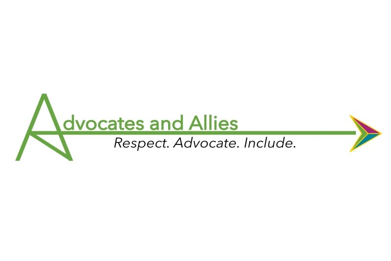 Advocates and Allies- Respect. Advocate. Include.