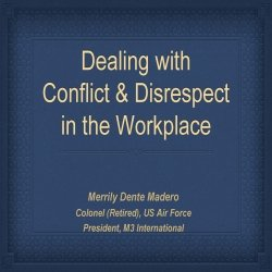 Dealing with Conflict and Disrespect in the Workplace - Merrily Madero