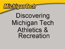 Discovering Michigan Tech Athletics and Recereation