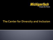 The Center for Diversity and Inclusion
