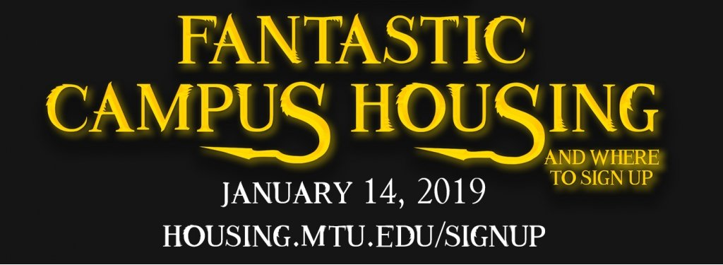 Fantastic Campus Housing logo with January 14, 2019 date and housing.mtu.edu/signup link