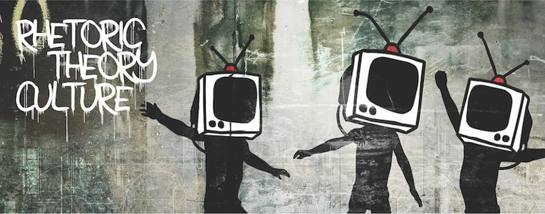 Rhetoric Theory Culture graphic text overlay with painted silhouettes of three persons with televisions as heads.