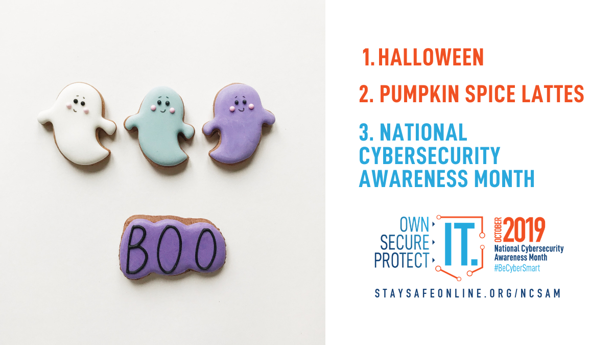 1. Halloween, 2. Pumpkin Spice Lattes, 3. Cyber Security Awareness Month, 4 cookies total, 3 ghost one that says boo