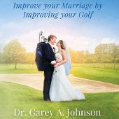 Improve Your Marriage by Improving Your Golf book cover.