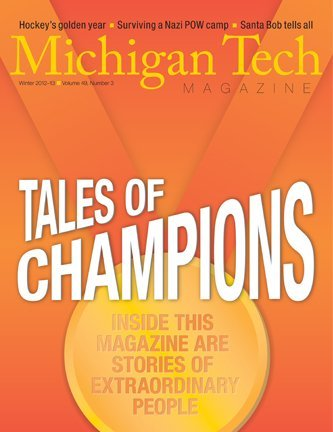 Michigan Tech Magazine Winter 2012-13 Front Cover