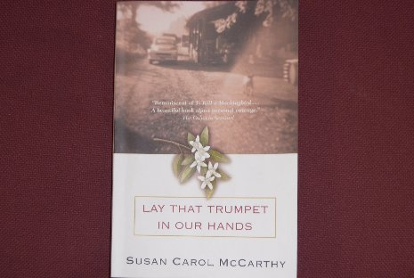 "Susan Carol McCarthy's ""Lay That Trumpet in Our Hands"""