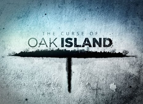 "The History Channel's mini-series, ""The Curse of Oak Island."""